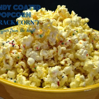 "Candy Coated Popcorn (""Crack-Corn!"")"