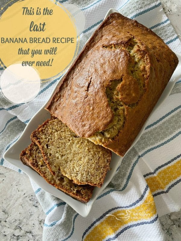 The Last Banana Bread Recipe you'll Ever Need.