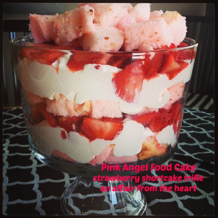 Pink Angel Food Strawberry Shortcake Trifle