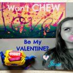 Won't CHEW be my Valentine?