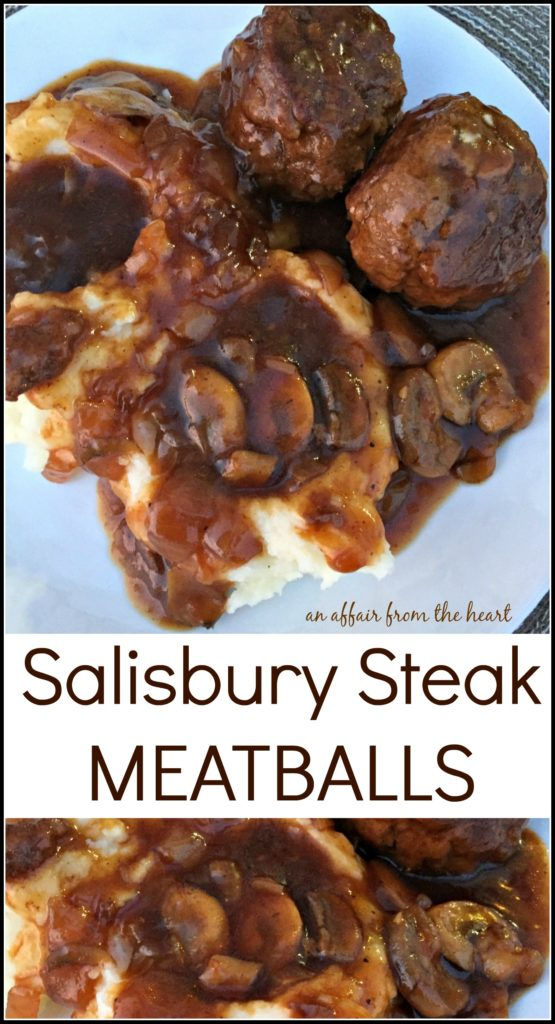 Salisbury Steak Meatballs -- An Affair from the Heart