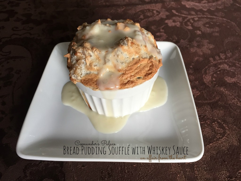Bread Pudding Soufflé with Whiskey Sauce | An Affair from the Heart