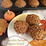 Pumpkin Spice {banana bread} Muffins