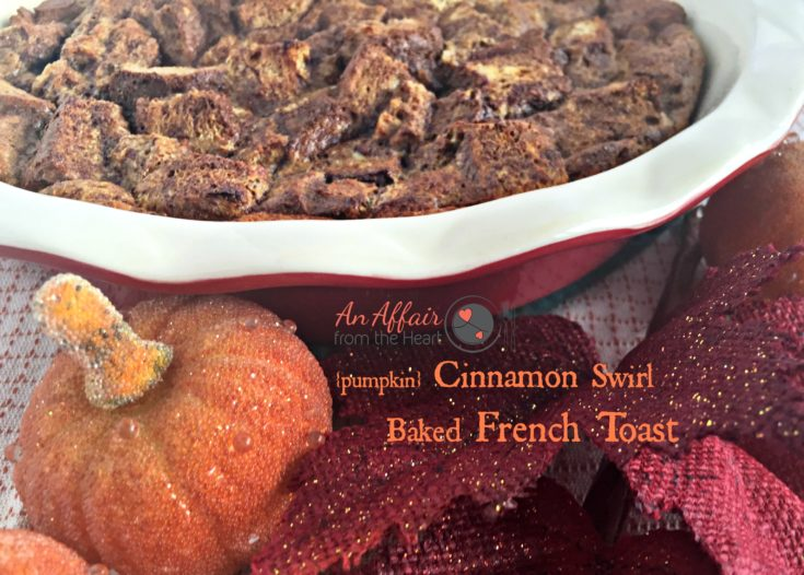 {pumpkin} Cinnamon Swirl Baked French Toast