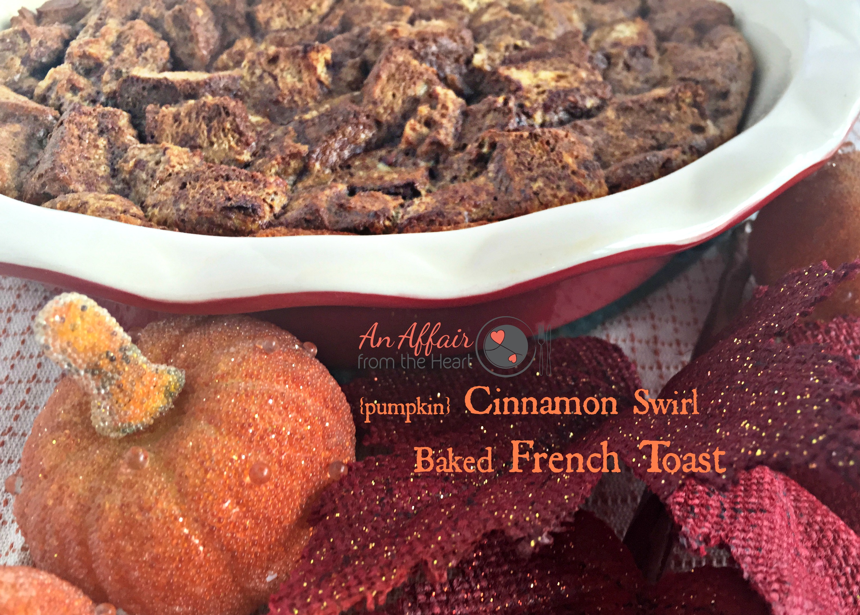 pumpkin cinnamon swirl baked french toast