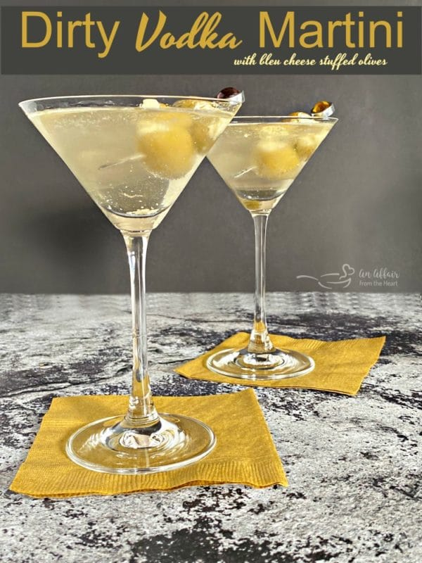 2 Dirty Vodka Martinis with Bleu Cheese Stuffed Olives