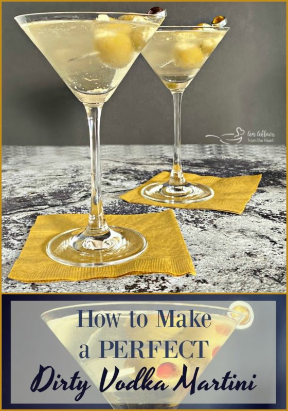 How to Make a Perfect Dirty Vodka Martini by An Affair from the Heart
