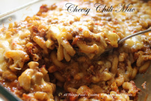 Cheesy Chili Mac - All Things Food, Cooking with Mary and Friends