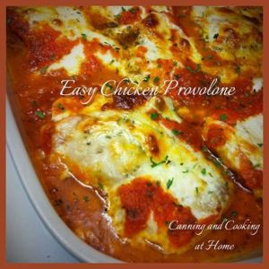Easy Chicken Provolone - Canning and Cooking at Home