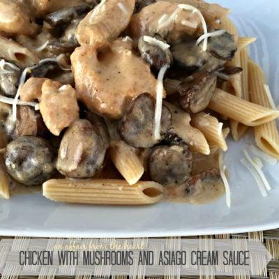 Chicken with Mushrooms & Asiago Cream Sauce
