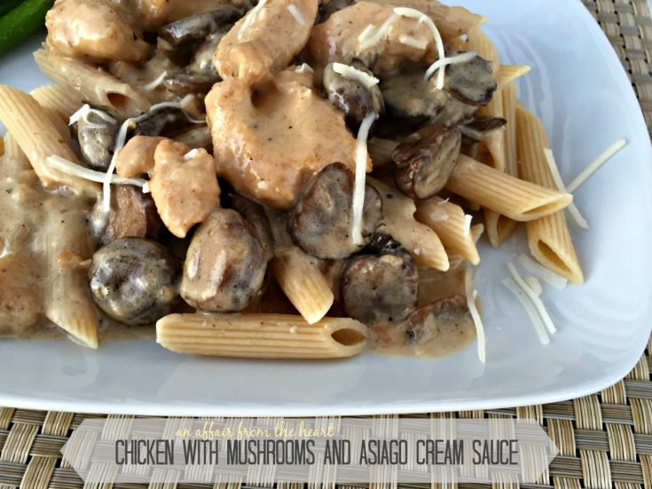 Chicken with Mushrooms & Asiago Cream Sauce