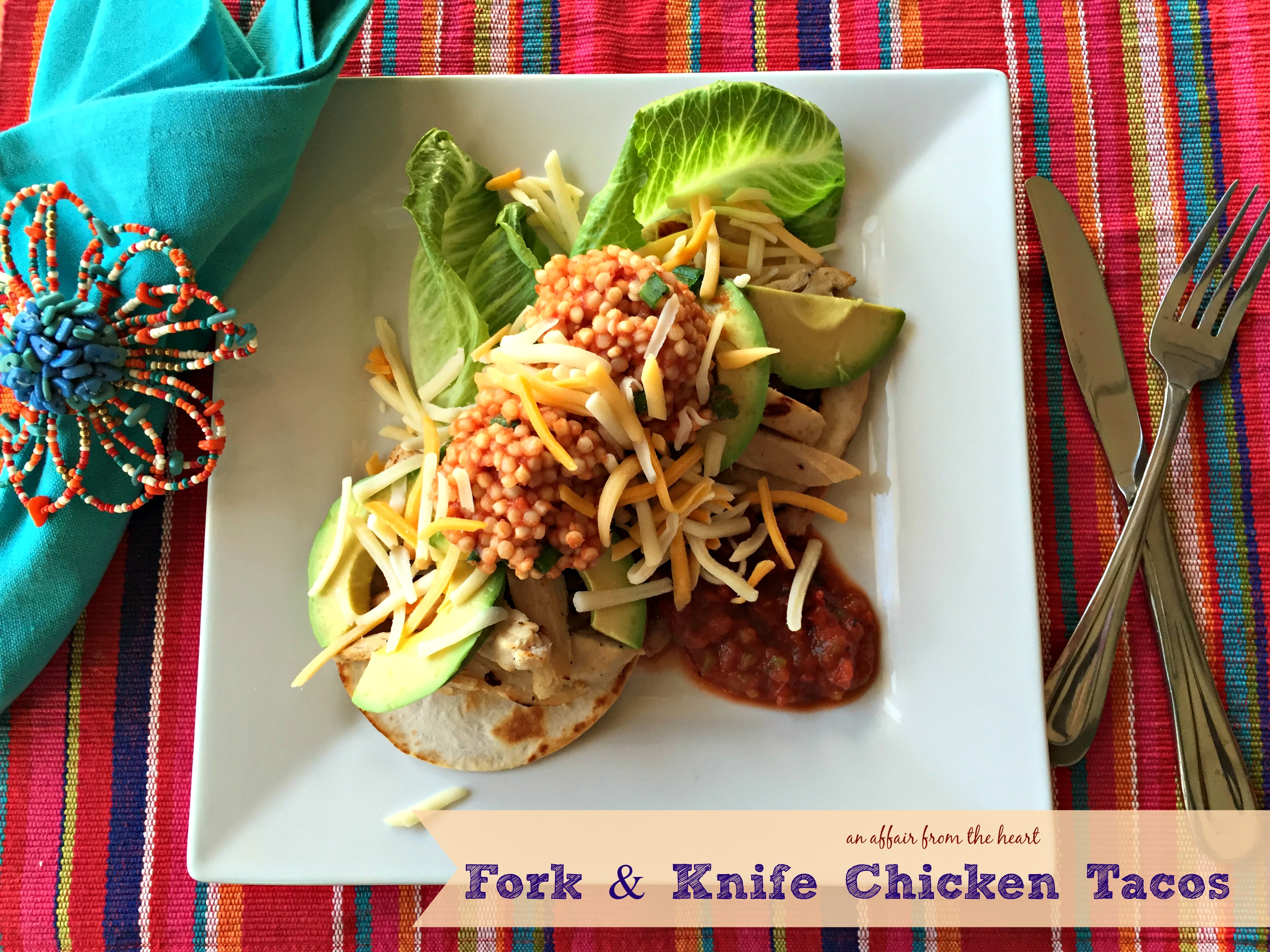 Fork knife chicken tacos an affair from the heart are you a fan of the tv show chopped on the food network i think its fun to watch the contestants come up with a recipe in a short amount of time forumfinder Choice Image