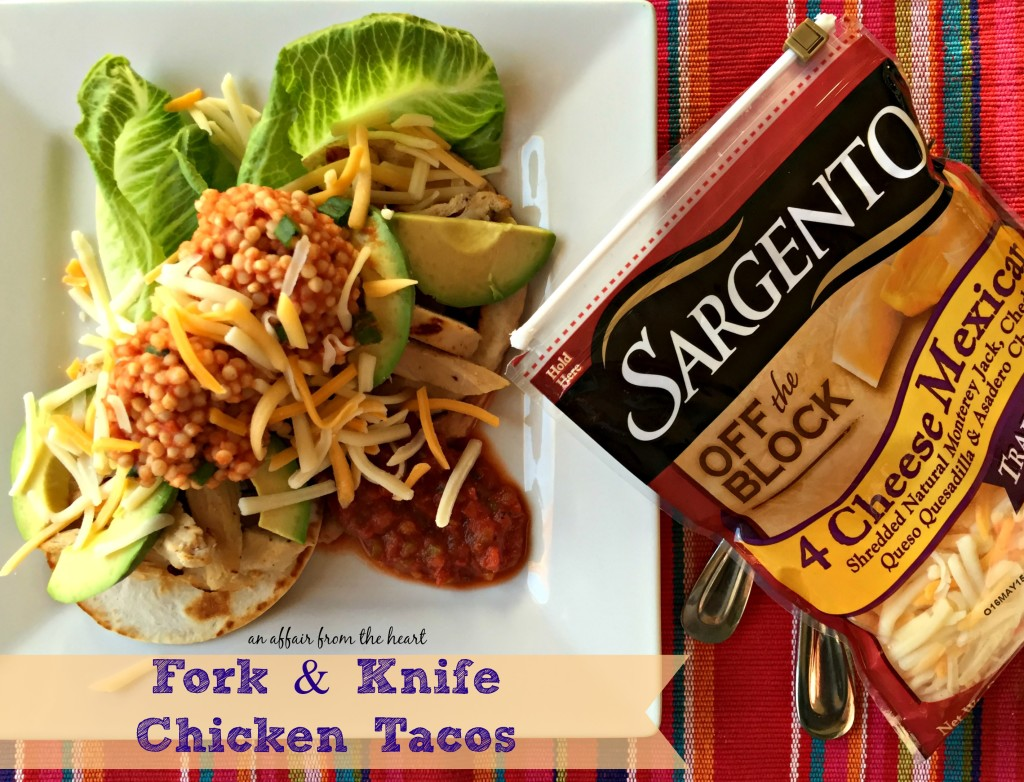 Fork & Knife Chicken Tacos - An Affair from the Heart