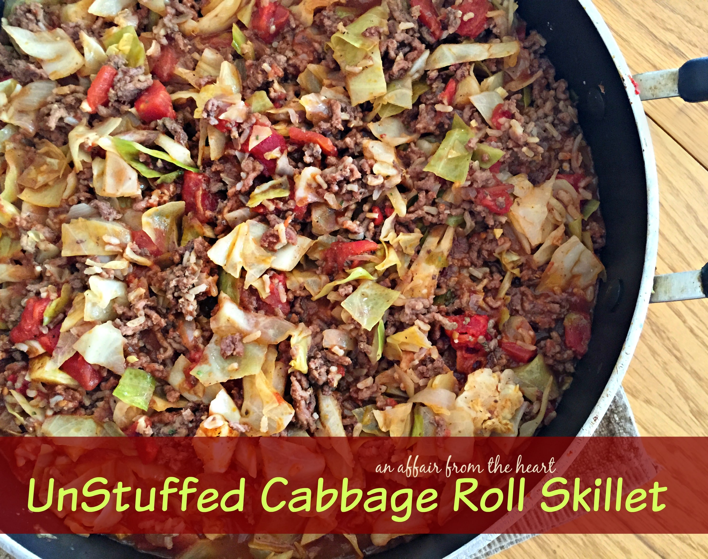 Unstuffed Cabbage Roll Skillet - An Affair from the Heart