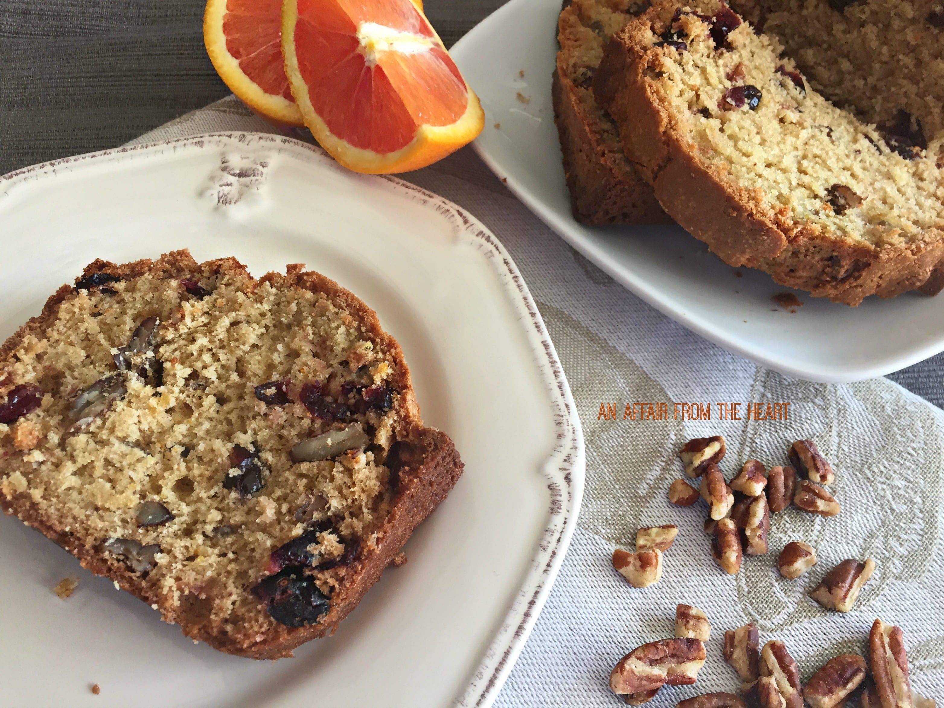 Orange Cranberry Pecan Bread- An Affair from the Heart ...