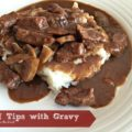 Beef Tips with Gravy - An Affair from the Heart