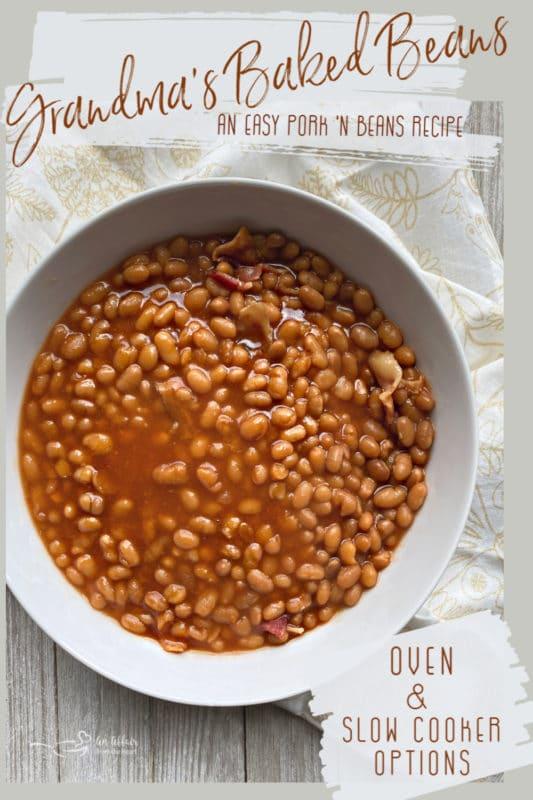 Grandma's Baked Beans (Pork n Beans) OVen or Slow Cooker methods