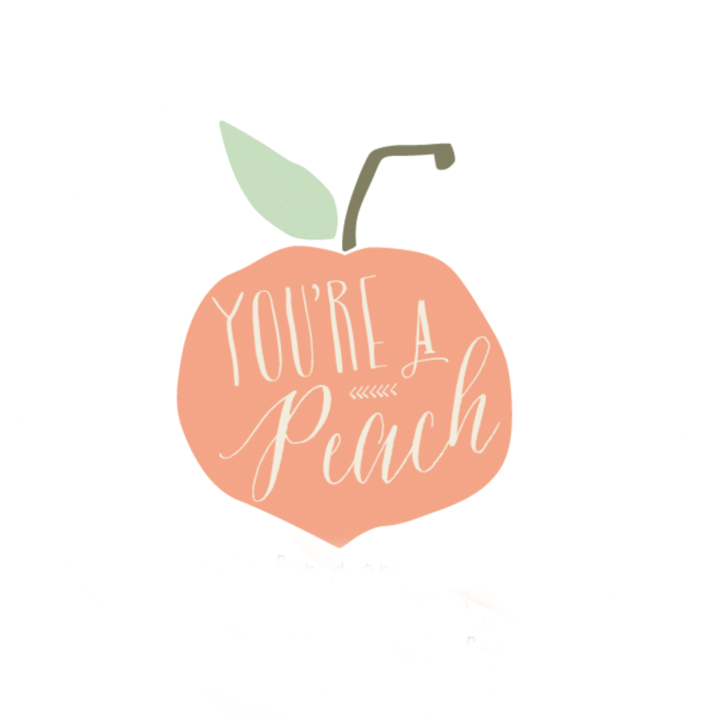 You're a Peach - Gift Idea and Free Printable
