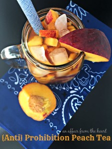 Anti} Prohibition Peach Tea | An Affair from the Heart