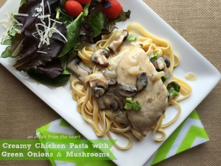 Creamy Chicken Pasta with Green Onions & Mushrooms