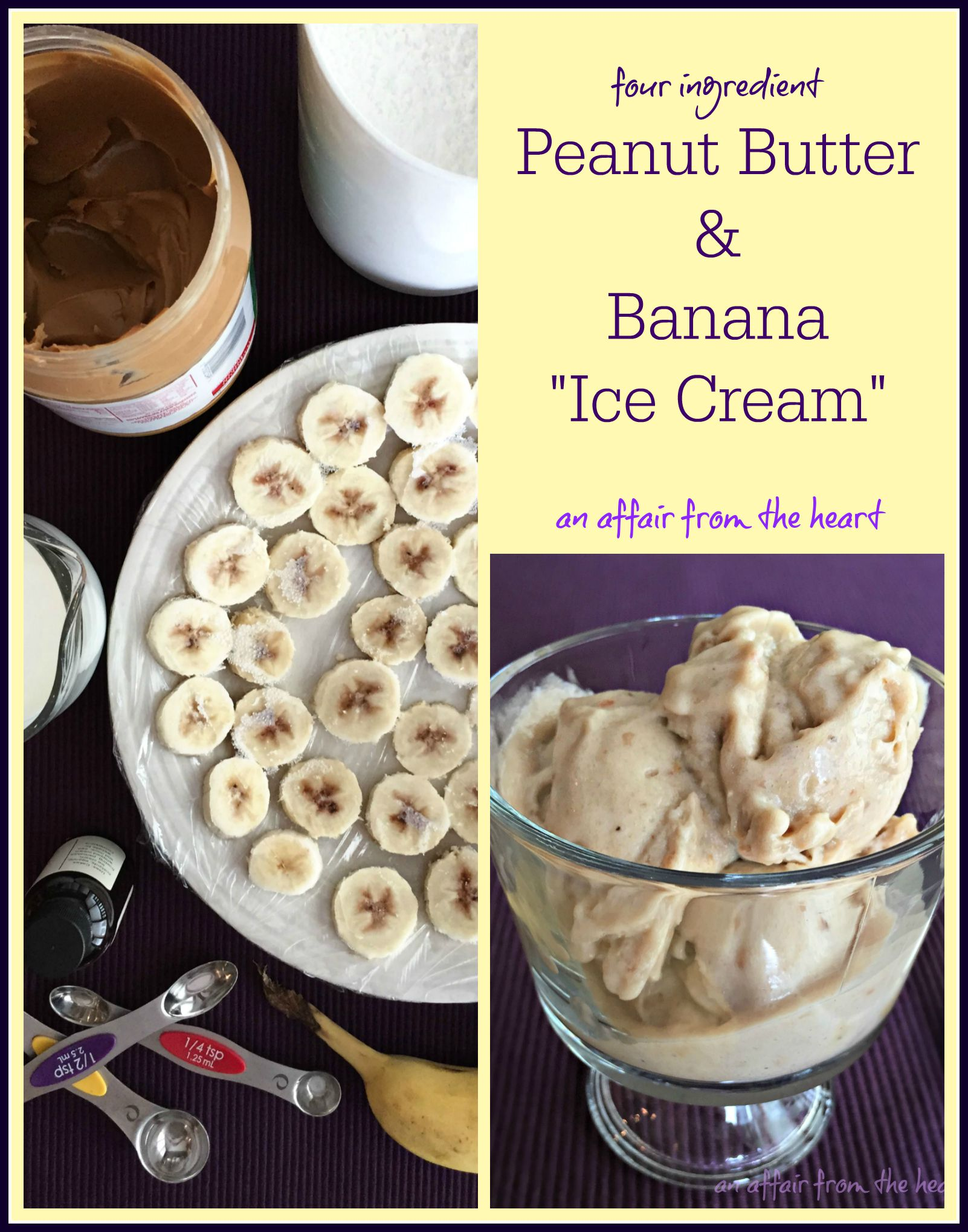 Ingredient Peanut Butter and Banana Ice Cream | An Affair from the ...