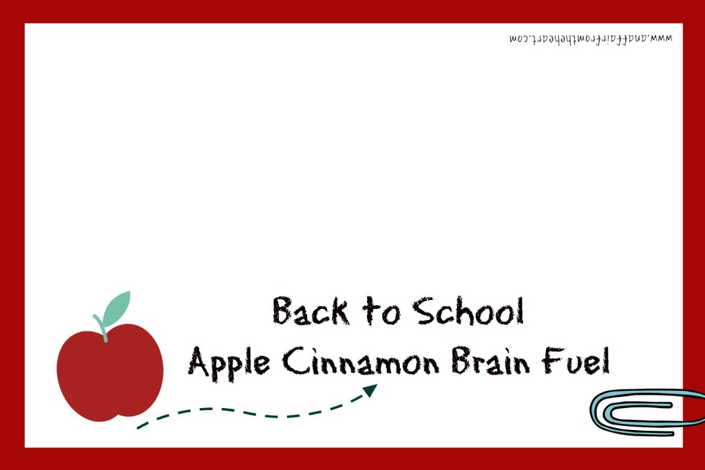 Back to School Apple Cinnamon Brain Fuel - FREE Printable