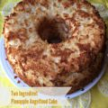 Two ingredient Pineapple Angel Food Cake