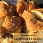 Homemade Sausage, Egg & Cheese Croissan'wichs