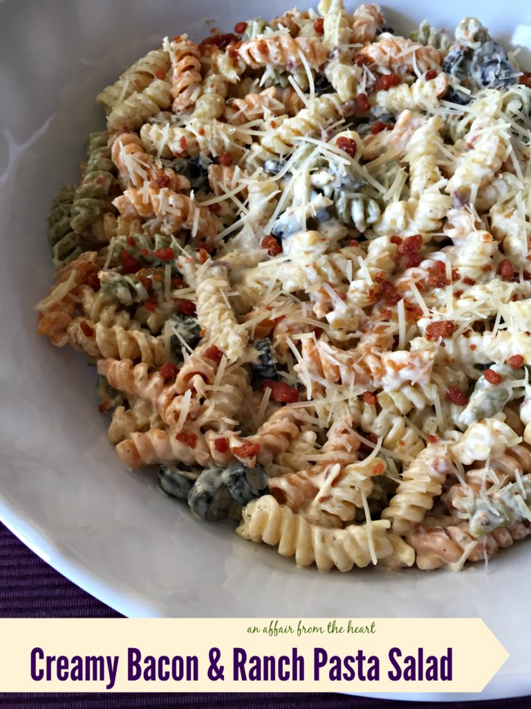 creamy bacon amp ranch pasta salad an affair from the heart
