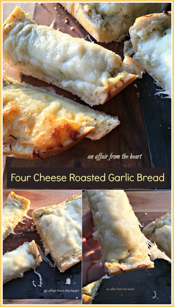 Four Cheese Roasted Garlic Bread - An Affair from the Heart