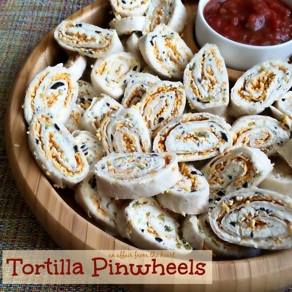 Tortilla Pinwheels | An Affair from the Heart