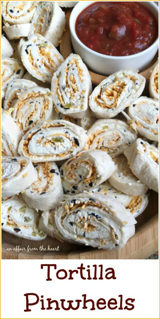 Tortilla Pinwheels - An Affair from the Heart