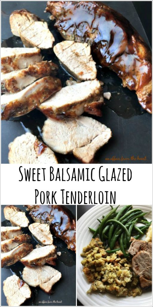 Sweet Balsamic Glazed Pork Tenderloin - An Affair from the Heart