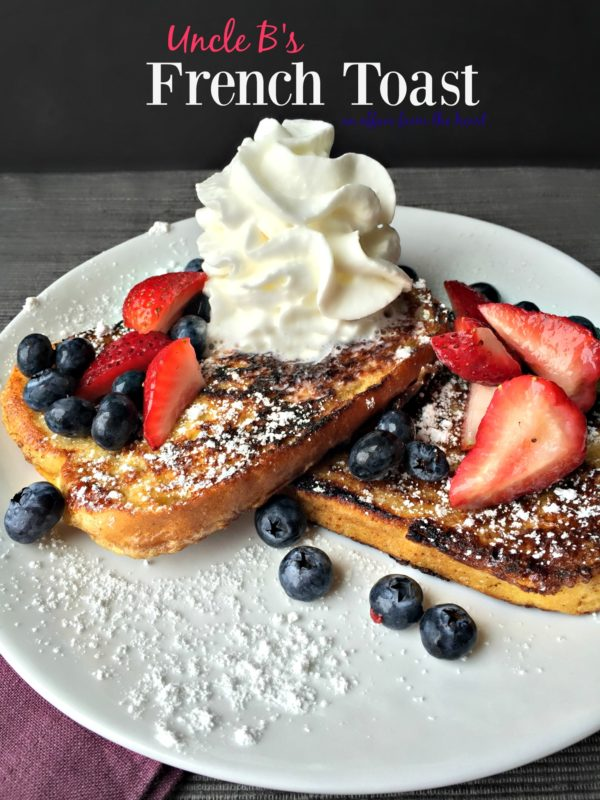 Uncle B's French Toast