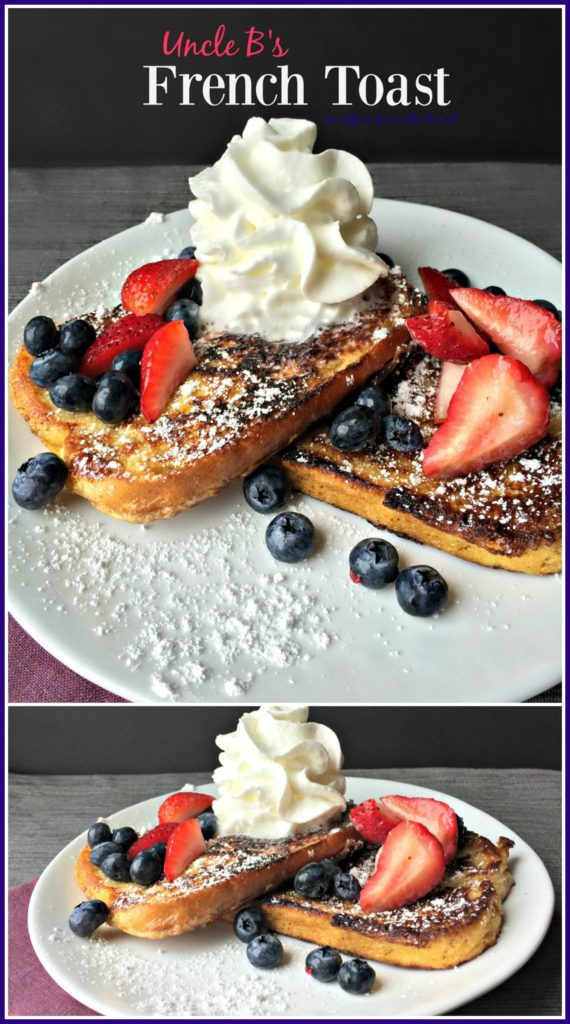 Uncle B's French Toast - An Affair from the Heart