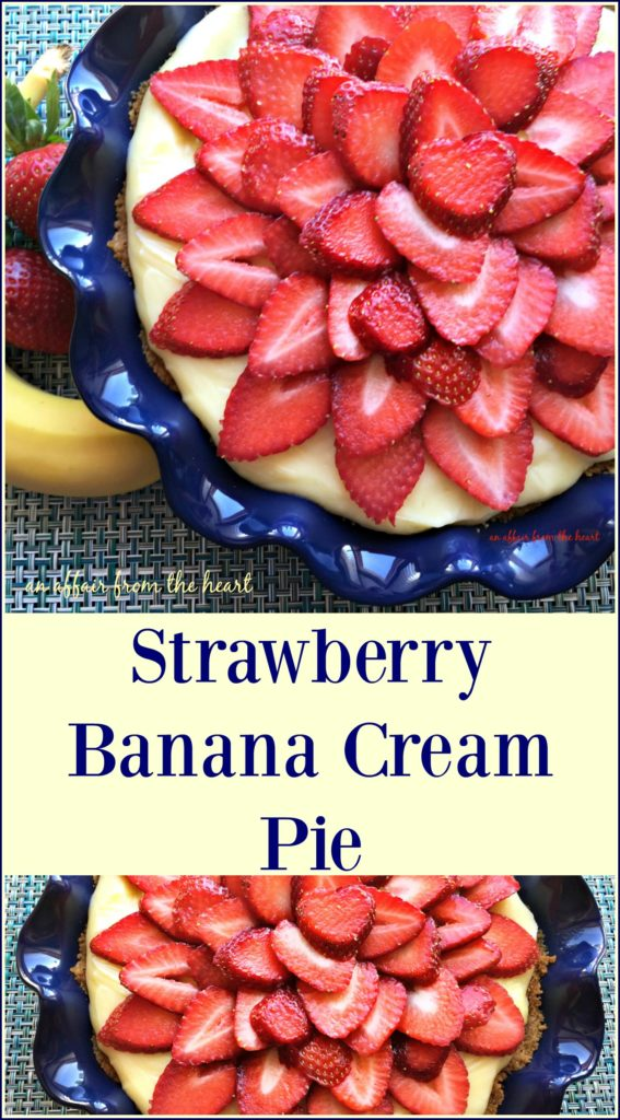 Strawberry Banana Cream Pie An Affair from the Heart