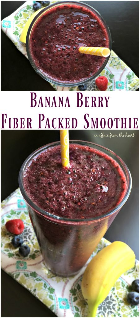 Banana Berry Fiber Packed Smoothie - An Affair from the Heart -- Are you wanting to add more fiber to your diet? This smoothie is delicious and HIGH in fiber and LOW in calories. Perfectly satisfying!