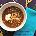Slow Cooked Chicken Enchilada Soup