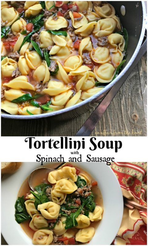 Tortellini Soup with Spinach and Sausage -= An Affair from the Heart