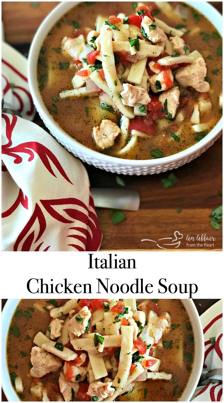 Italian Chicken Noodle Soup - An Affair from the Heart