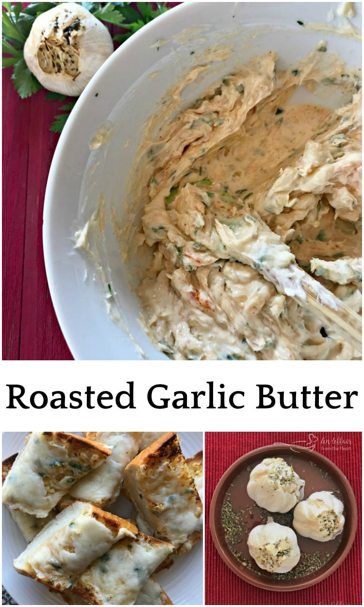Roasted Garlic Butter - An Affair from the Heart - Garlic roasted and mashed and added to butter with fresh herbs and spices