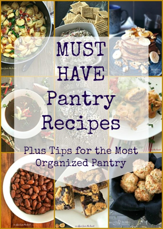 Must Have Pantry Recipes Plus Tips for the Most Organized Pantry