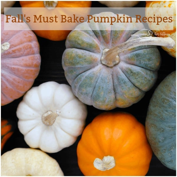 Fall's Must Bake Pumpkin Recipes