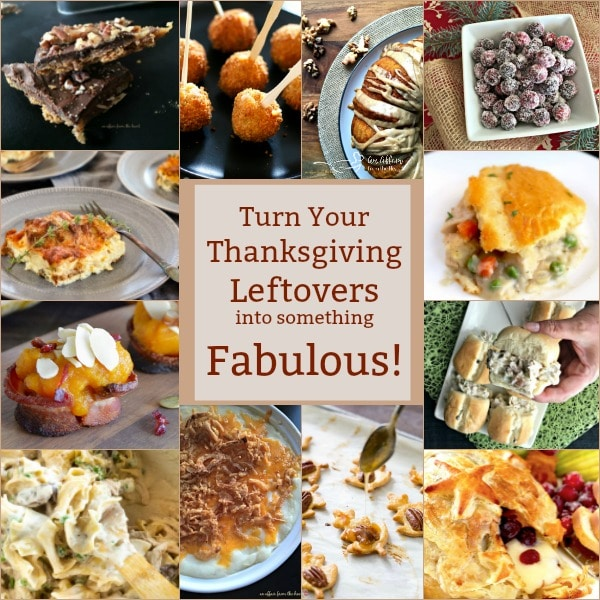 Turn Your THANKSGIVING LEFTOVERS into somethng FABULOUS - TONS of RECIPES to re-purpose Leftovers