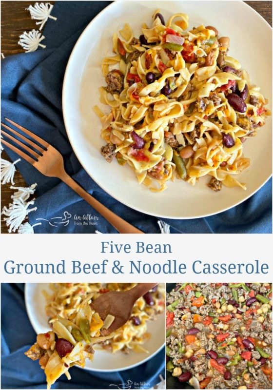 Five Bean Ground Beef & Noodle Skillet Casserole An Affair from the Heart